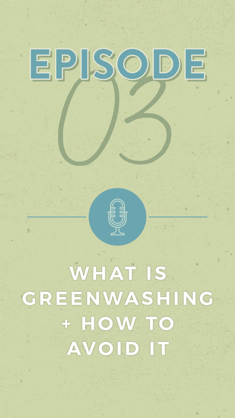 The Positively Green Podcast Episode 3 What is green washing and how do you avoid it