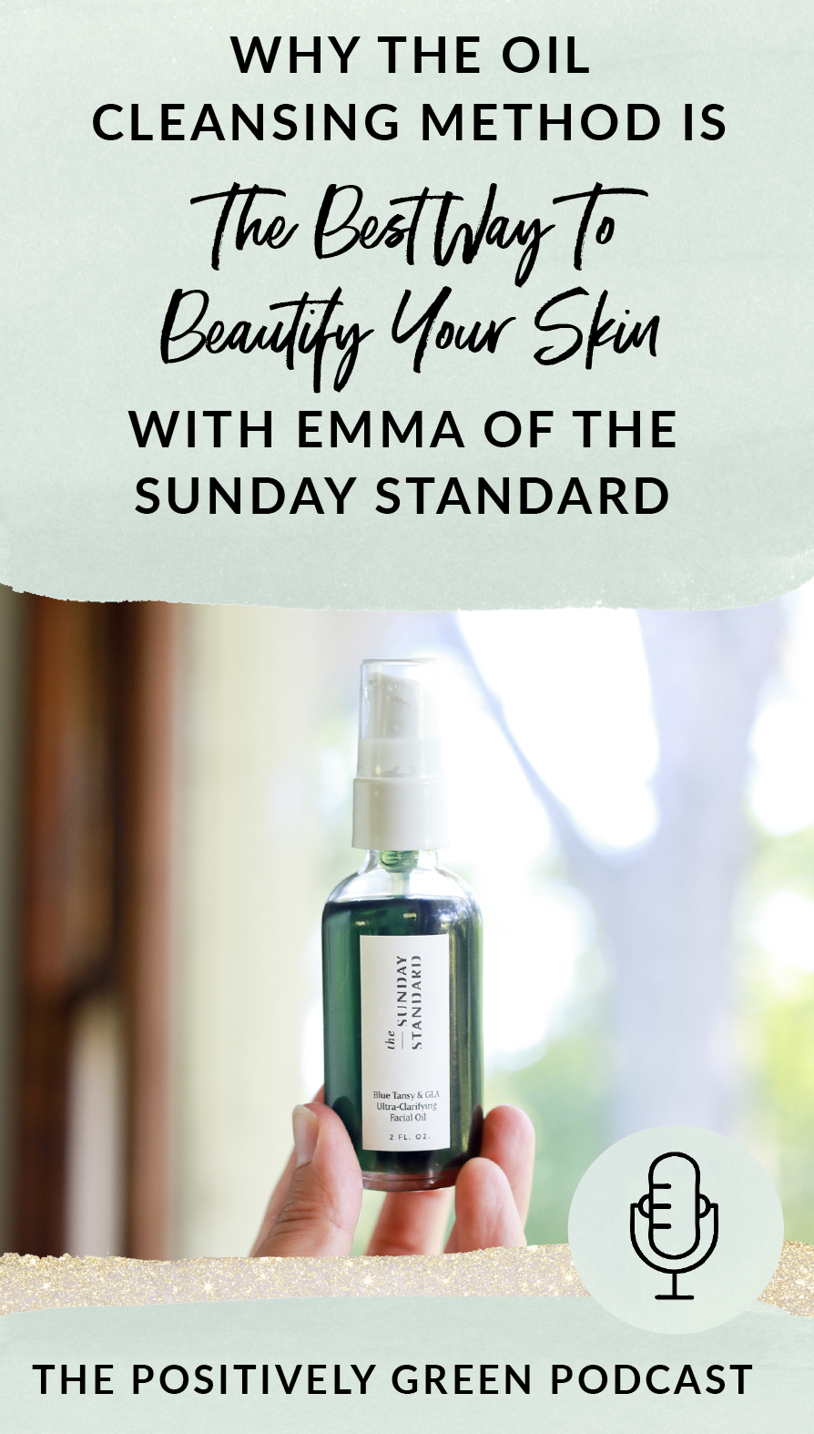 Have you tried the Oil Cleansing Method? Learn why it's the best way to heal acne-prone skin this this episode of The Positively Green Podcast