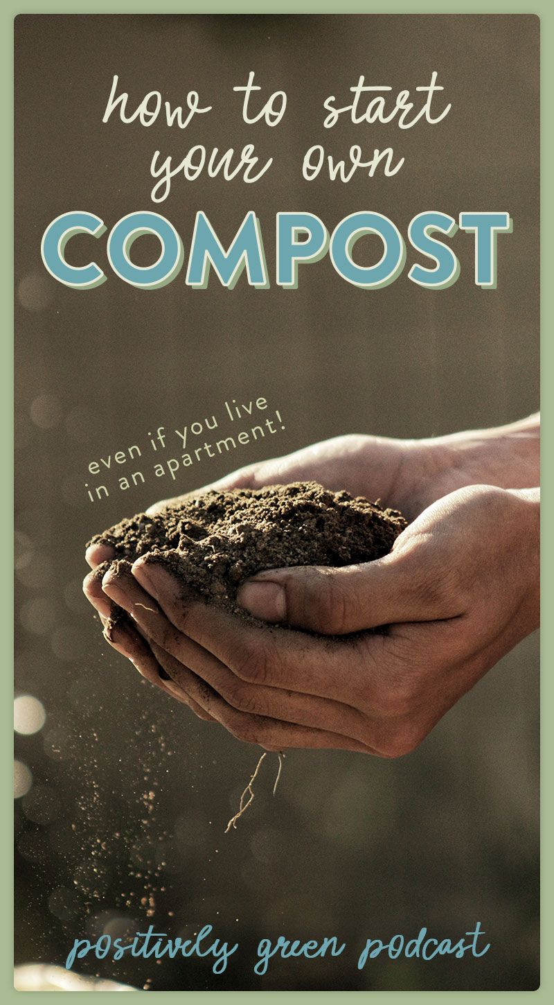How To Get Started With Composting Episode 7 of The Positively Green Podcast