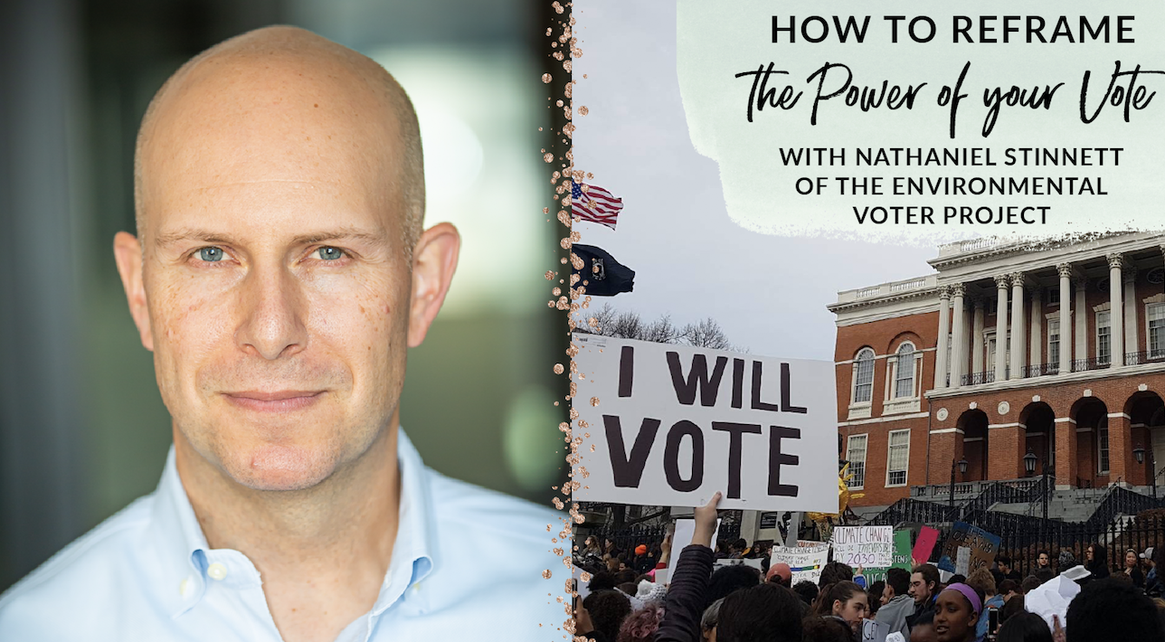 Positively Green Podcast Interview with Environmental Voter Project Nathaniel Stinnett