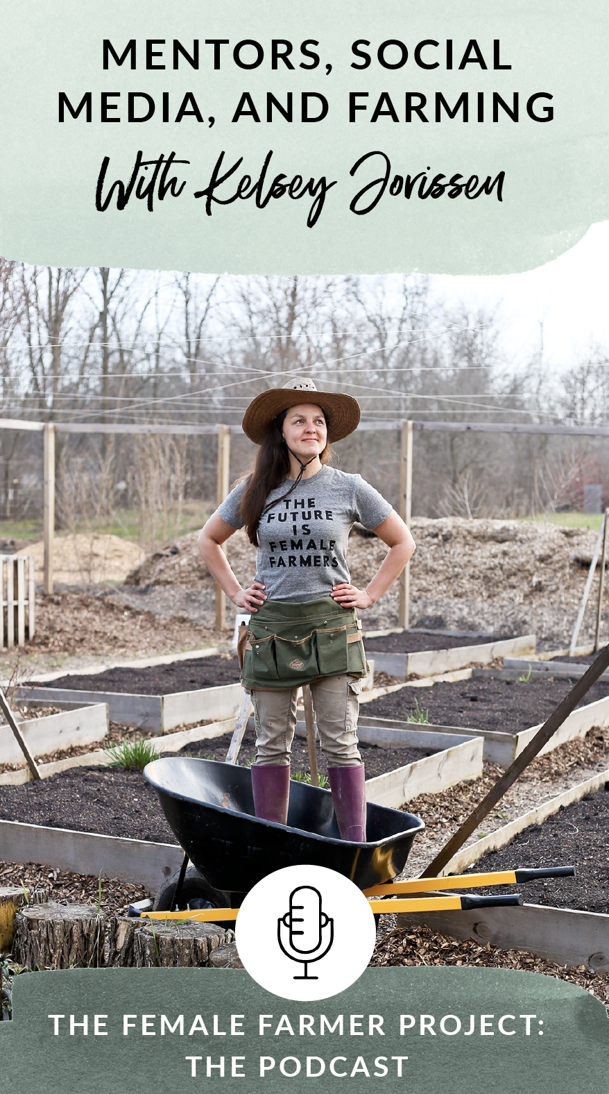 The Female Farmer Podcast Interview with Kelsey Jorissen