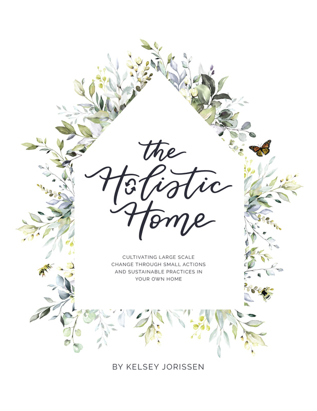 The Holistic Home by Kelsey Jorissen