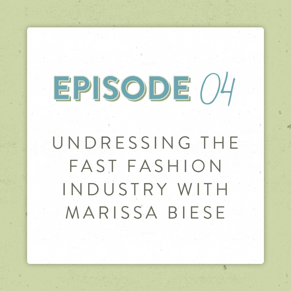 Understanding the fast fashion industry with Marissa Biese on the Positively Green Podcast