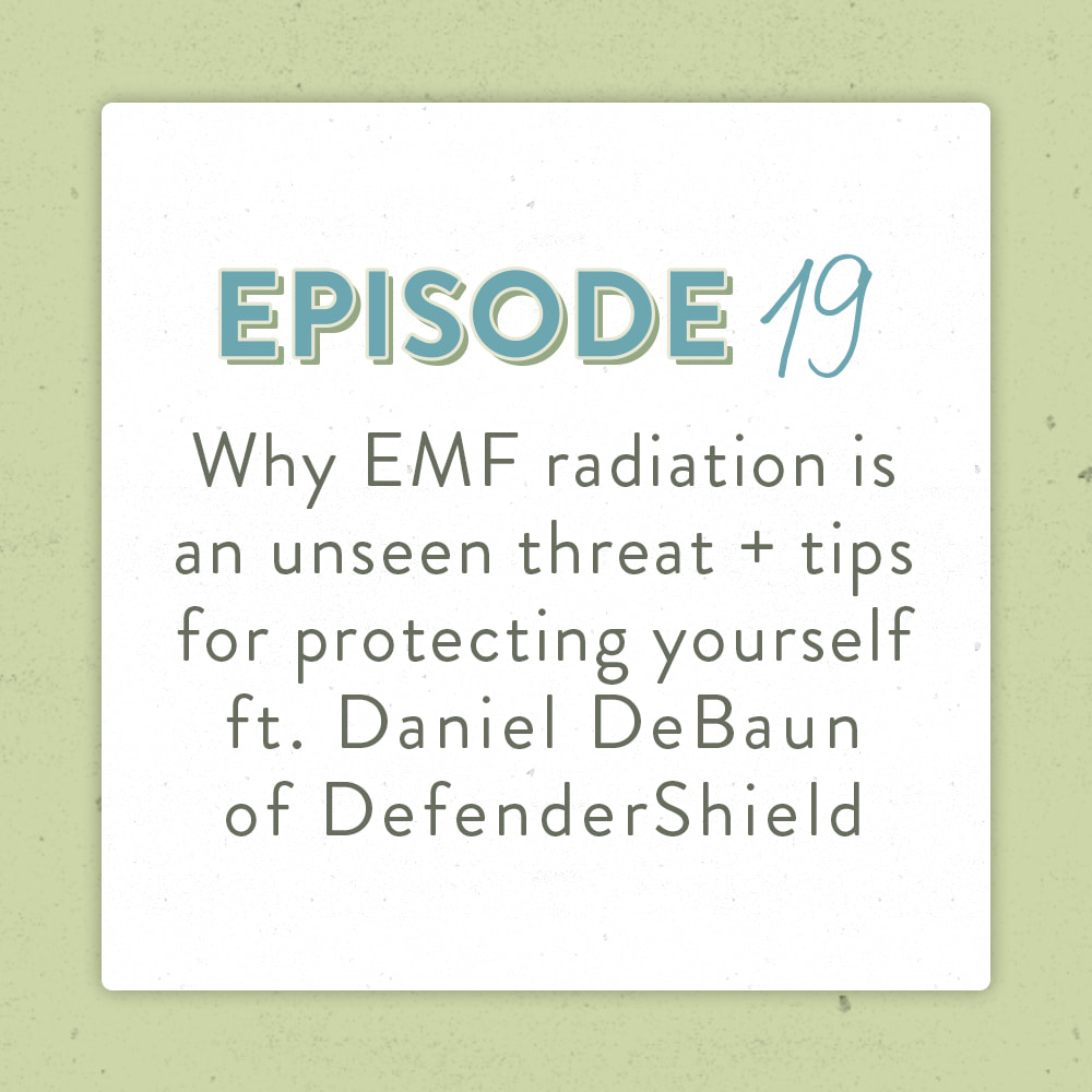 Why EMF Radiation Is An Unseen Threat and How To Protect Yourself Featuring Daniel DeBaun the Positively Green Podcast